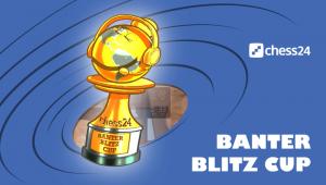 Chess24 Banter Blitz Cup