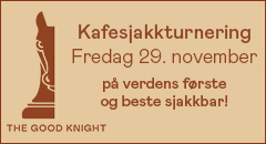 Kafesjakkturnering hos The Good Knight i Oslo