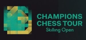 Champions Chess Tour - Skilling Open